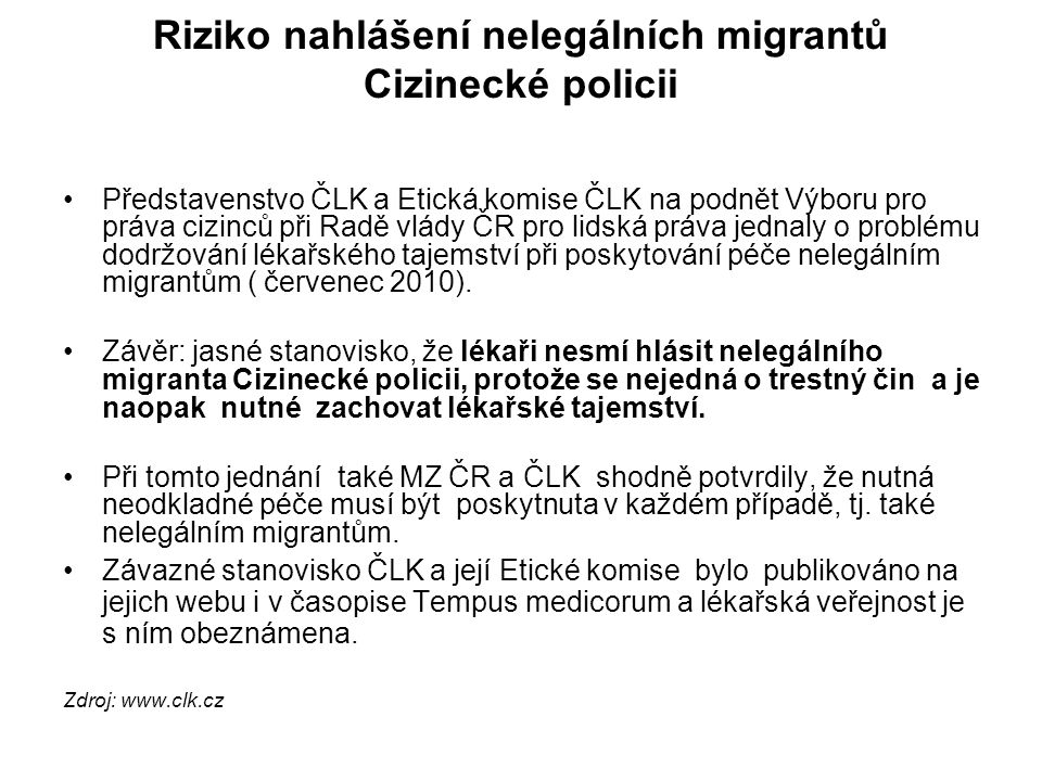 Riziko nahlášení nelegálních migrantů Cizinecké policii Představenstvo ČLK a Etická komise ČLK na podnět Výboru pro práva cizinců při Radě vlády ČR pr