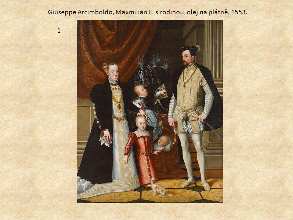 Giuseppe Arcimboldo, Maxmilián II. s rodinou, olej na plátně, 1553. 1