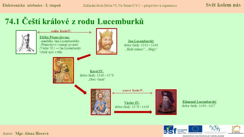 synové Karla IV. rodiče Karla IV. 74.1 Čeští králové z rodu Lucemburků Elektronická učebnice - I. stupeň Základní škola Děčín VI, Na Stráni 879/2 – př