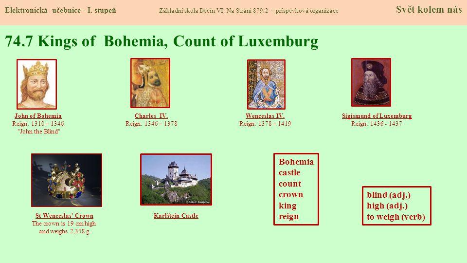 74.7 Kings of Bohemia, Count of Luxemburg Elektronická učebnice - I. stupeň Základní škola Děčín VI, Na Stráni 879/2 – příspěvková organizace Svět kol