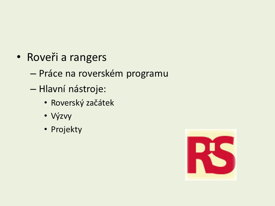 Roveři a rangers – Práce na roverském programu – Hlavní nástroje: Roverský začátek Výzvy Projekty