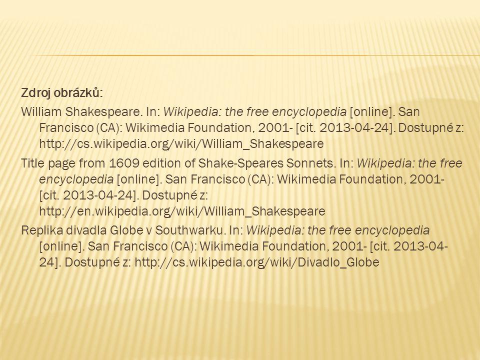 Zdroj obrázků: William Shakespeare. In: Wikipedia: the free encyclopedia [online].