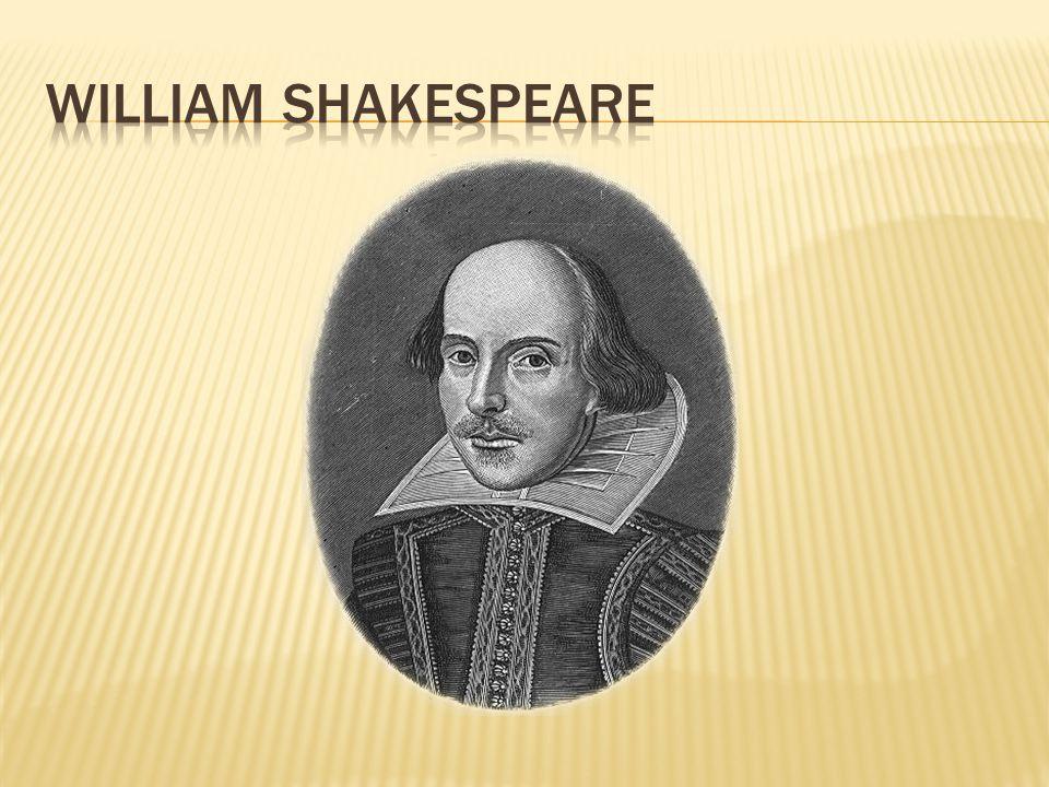  renesanční dramatik, herec a básník  alžbětinská doba  narozen ve Stratfordu nad Avonou  otec byl rukavičkářem  příchod do Londýna (1585)  spolumajitel divadla Globe  zemřel v rodném Stratfordu