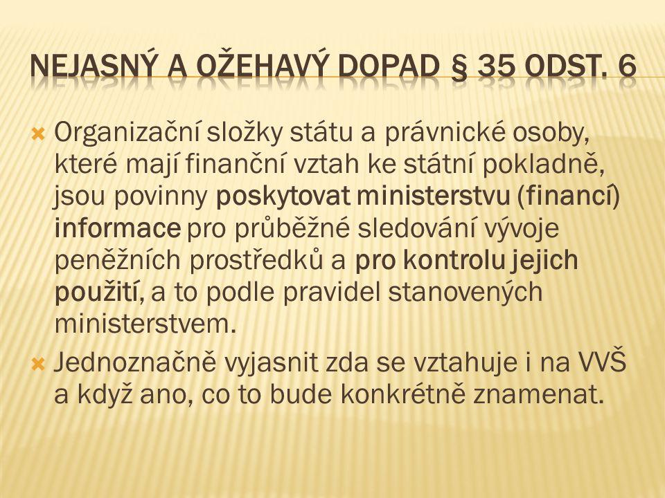  Organizační složky státu a právnické osoby, které mají finanční vztah ke státní pokladně, jsou povinny poskytovat ministerstvu (financí) informace p