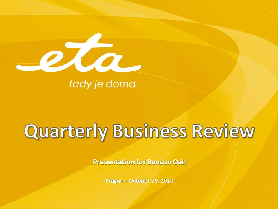 Presentation for Benson Oak Prague – October 29, 2010