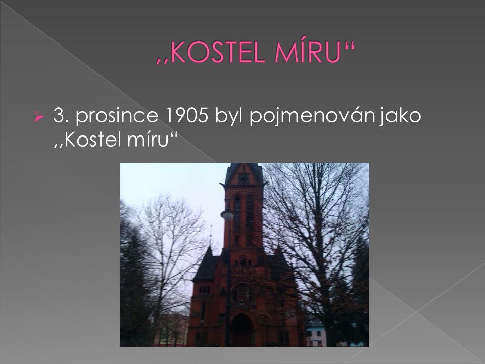 3. prosince 1905 byl pojmenován jako,,Kostel míru
