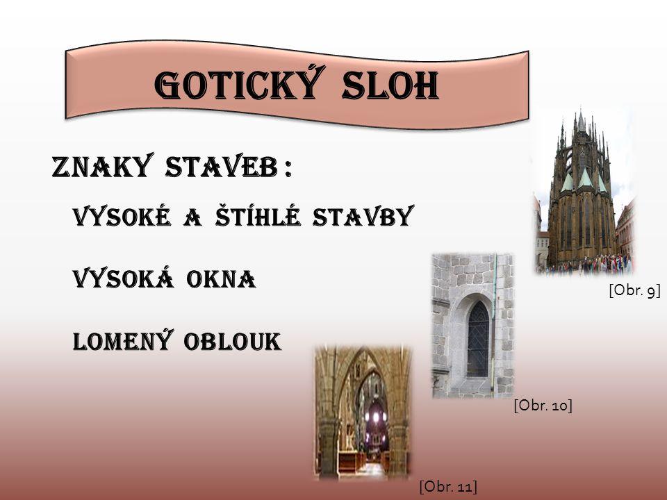 ZNAKY STAVEB : VYSOKÉ A ŠTÍHLÉ STAVBY VYSOKÁ OKNA LOMENÝ OBLOUK Gotický sloh [Obr.