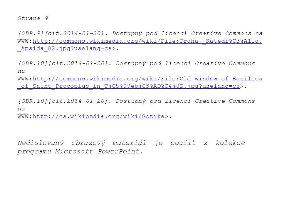 Nečíslovaný obrazový materiál je použit z kolekce programu Microsoft PowerPoint. Strana 9 [OBR.9][cit.2014-01-20]. Dostupný pod licencí Creative Commo