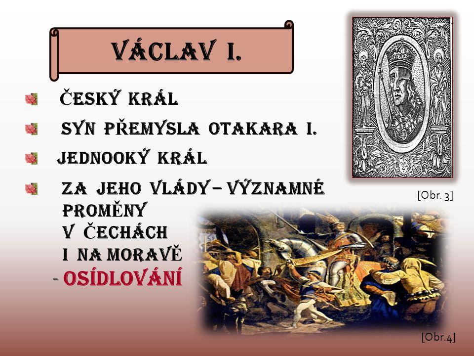 VÁCLAV I. SYN P Ř EMYSLA OTAKARA I.