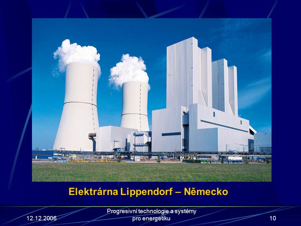 12.12.2006 Progresivní technologie a systémy pro energetiku10 Elektrárna Lippendorf – Německo