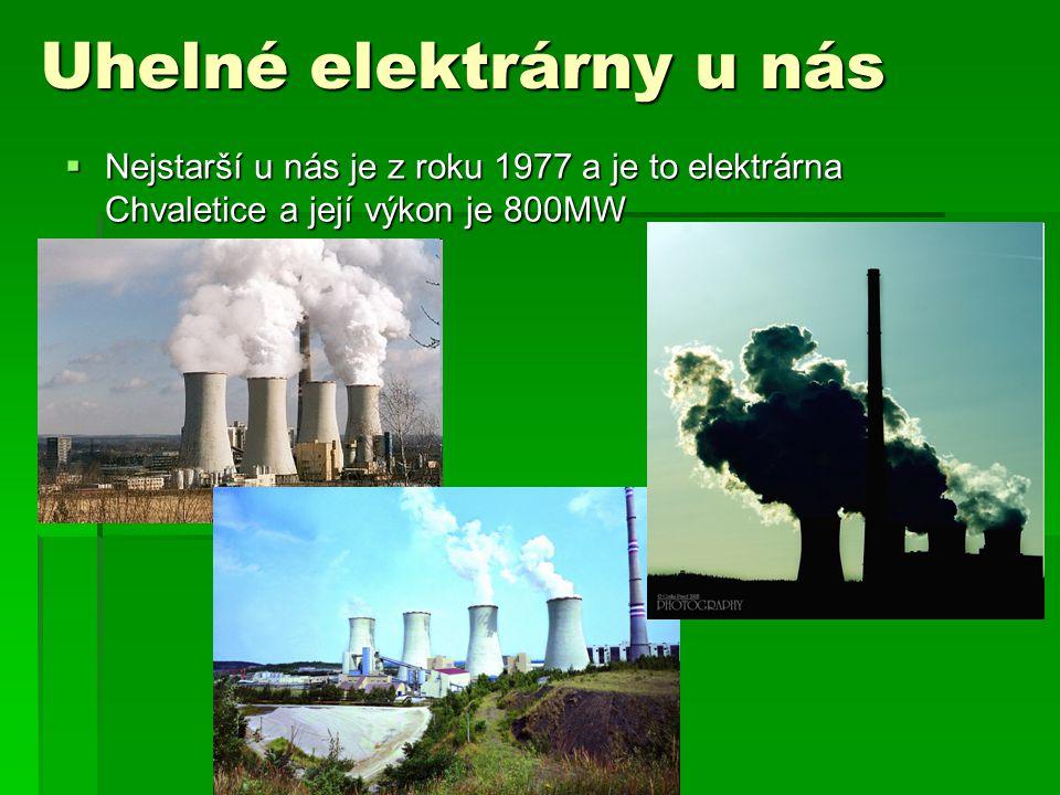  1) Chvaletice - 1977 – 78 (800 MW)  2) Dětmarovice - 1975 – 76 (800 MW)  3) Kladno – Dubská - 1976 – 99 (305 MW)  4) Komořany - 1959 – 98 (239 MW)  5) Ledvice 2 – 1967 (220 MW)  6) Mělník I - 1961 – 95 (352 MW)  7) Mělník II – 1971 (220 MW)  8) Mělník III – 1981 (500 MW)  9) Opatovice - 1979 – 97 (363 MW)  10)Ostrava – Kunčice - 1957 -2000 (254 MW)  11)Počerady - 1970 – 77 (1000 MW)  12)Prunéřov I - 1967 – 68 (440 MW)  13)Prunéřov II - 1981 – 82 (1050 MW)  14)Tušimice II - 1974 – 75 (800 MW)  15)Vřesová (teplárna) - 1967 – 91 (220 MW