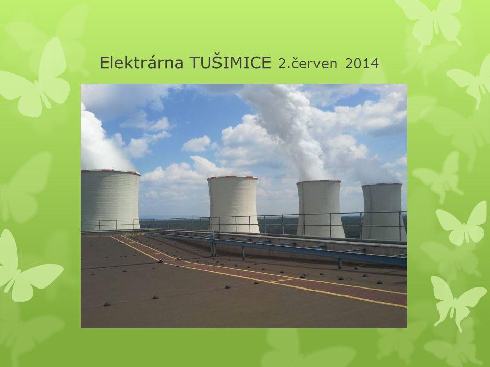 Elektrárna TUŠIMICE 2.červen 2014