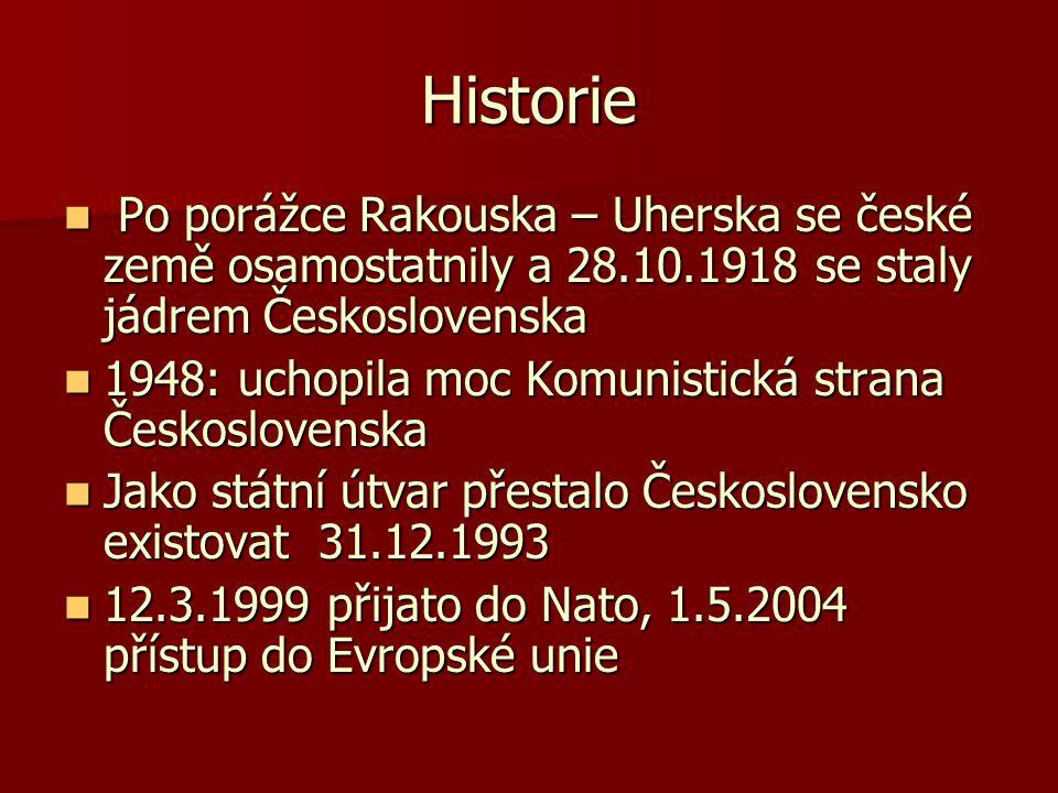 Historie Po porážce Rakouska – Uherska se české země osamostatnily a 28.10.1918 se staly jádrem Československa Po porážce Rakouska – Uherska se české