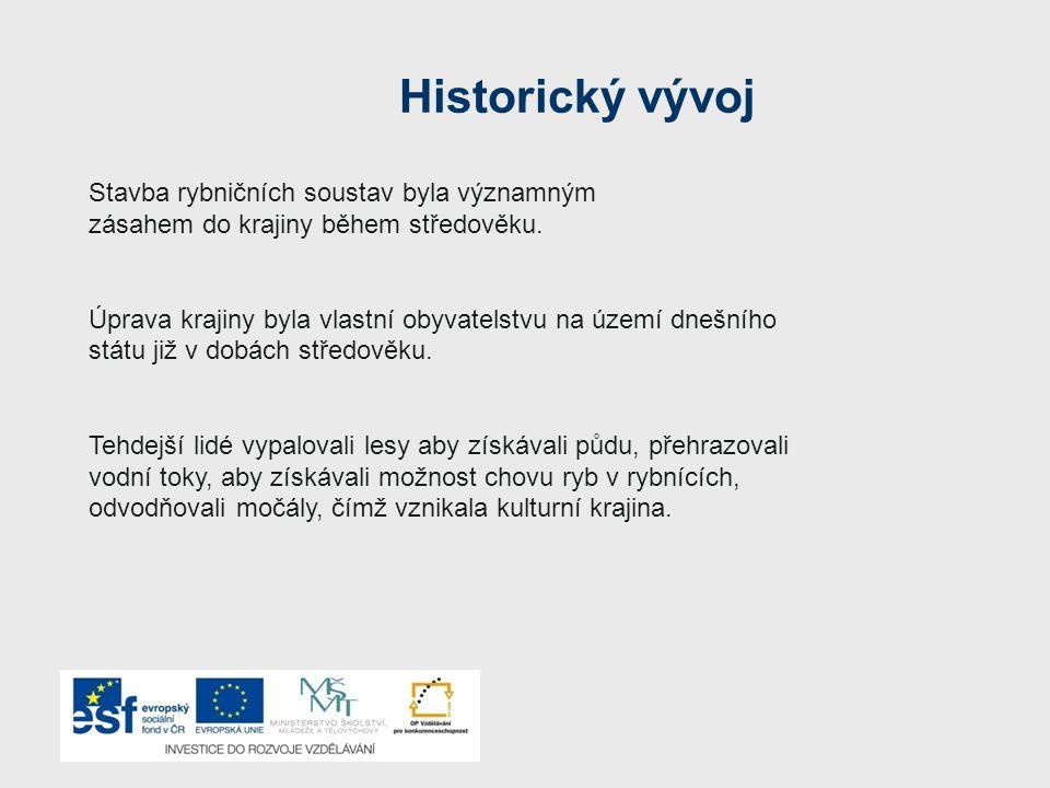 Historický vývoj Stavba rybničních soustav byla významným zásahem do krajiny během středověku.