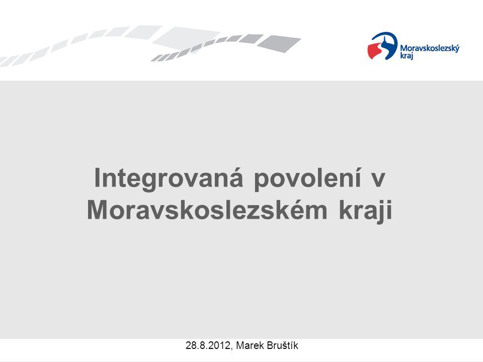 Integrovaná povolení v Moravskoslezském kraji 28.8.2012, Marek Bruštík