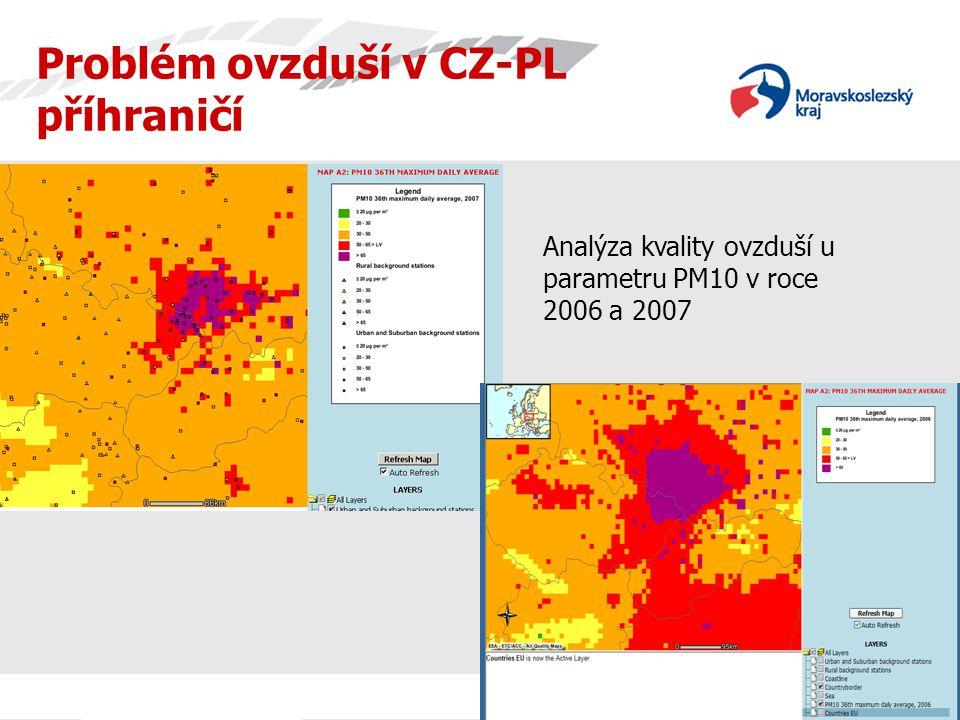 Problém ovzduší v CZ-PL příhraničí Analýza kvality ovzduší u parametru PM10 v roce 2006 a 2007