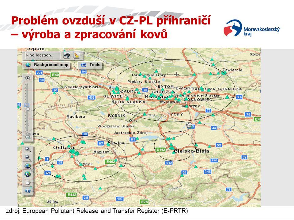 Problém ovzduší v CZ-PL příhraničí – výroba a zpracování kovů zdroj: European Pollutant Release and Transfer Register (E-PRTR)