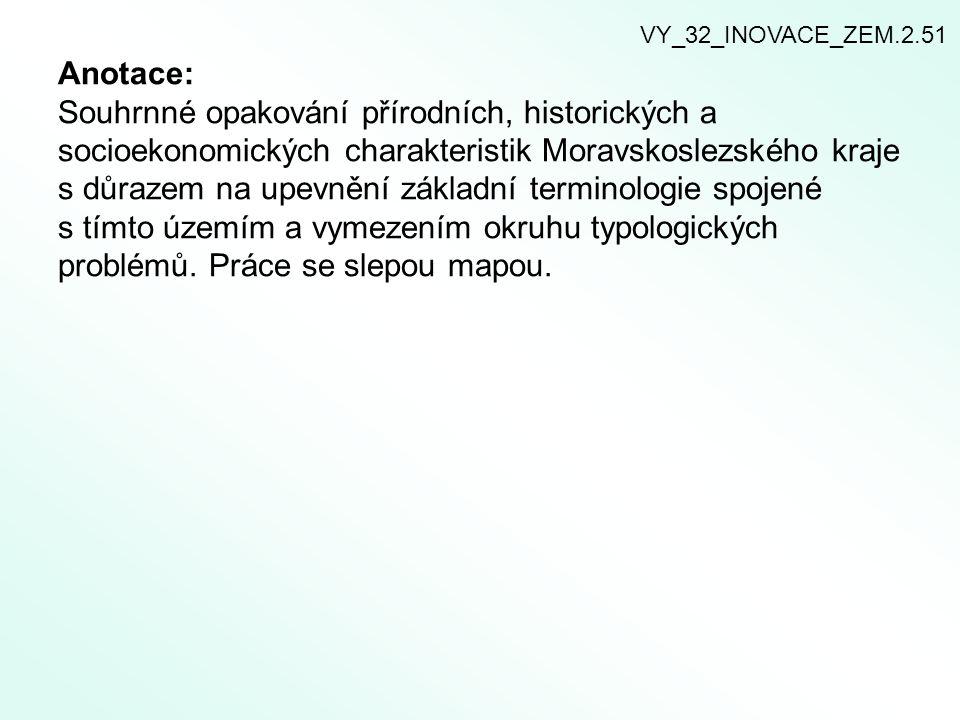 1) Vyznač do slepé mapy níže vypsané místopisné termíny: OstravaOpava KrnovBruntál Frýdek MístekKarvináNový Jičín Třinec Odra Opava Moravice Ostravice Olše v.n.