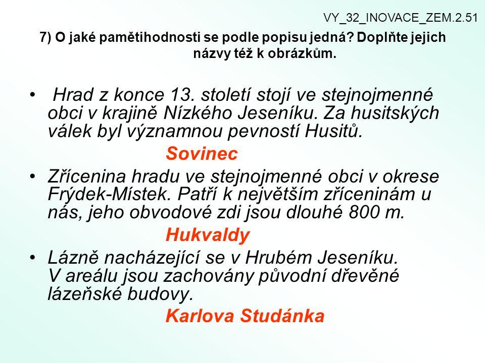 obr. 1 Karlova Studánka obr. 3 Hukvaldy obr. 2 Sovinec VY_32_INOVACE_ZEM.2.51