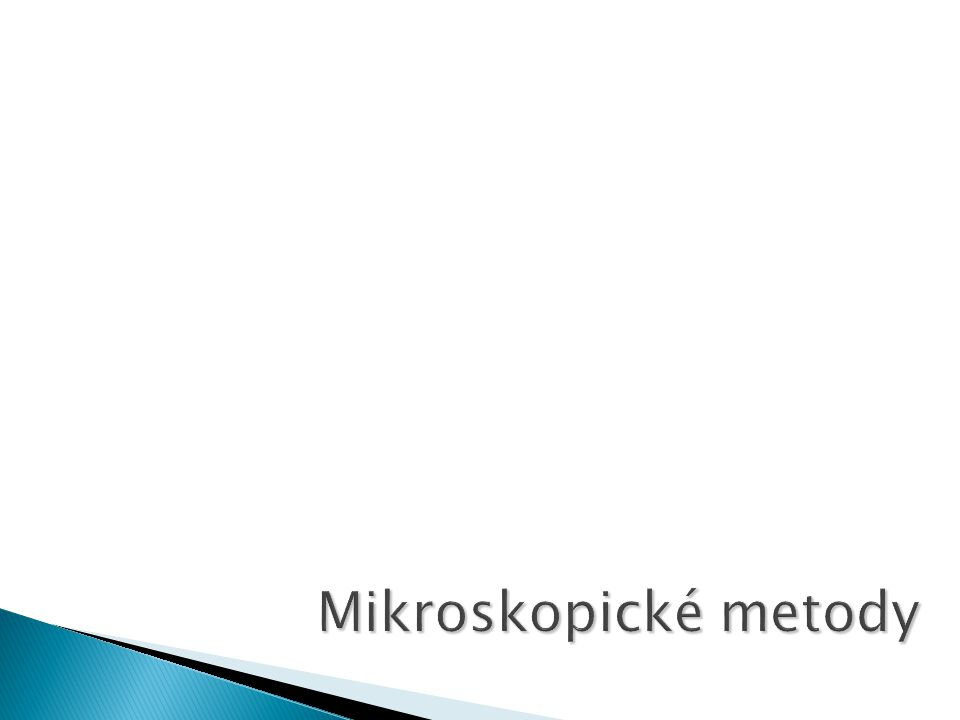  Optická mikroskopie  Elektronová mikroskopie ◦ SEM ◦ TEM  Mikroskop atomárních sil (AFM)  Skenovací tunelový mikroskop (STM)  Skenovací sondový mikroskop (SPM)  Chemický silový mikroskop (CFM)