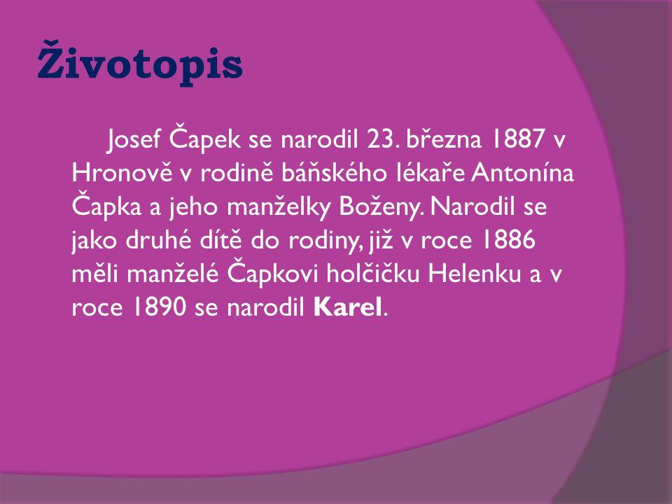Životopis Josef Čapek se narodil 23. března 1887 v Hronově v rodině báňského lékaře Antonína Čapka a jeho manželky Boženy. Narodil se jako druhé dítě