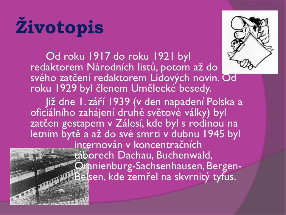 Životopis Od roku 1917 do roku 1921 byl redaktorem Národních listů, potom až do svého zatčení redaktorem Lidových novin.