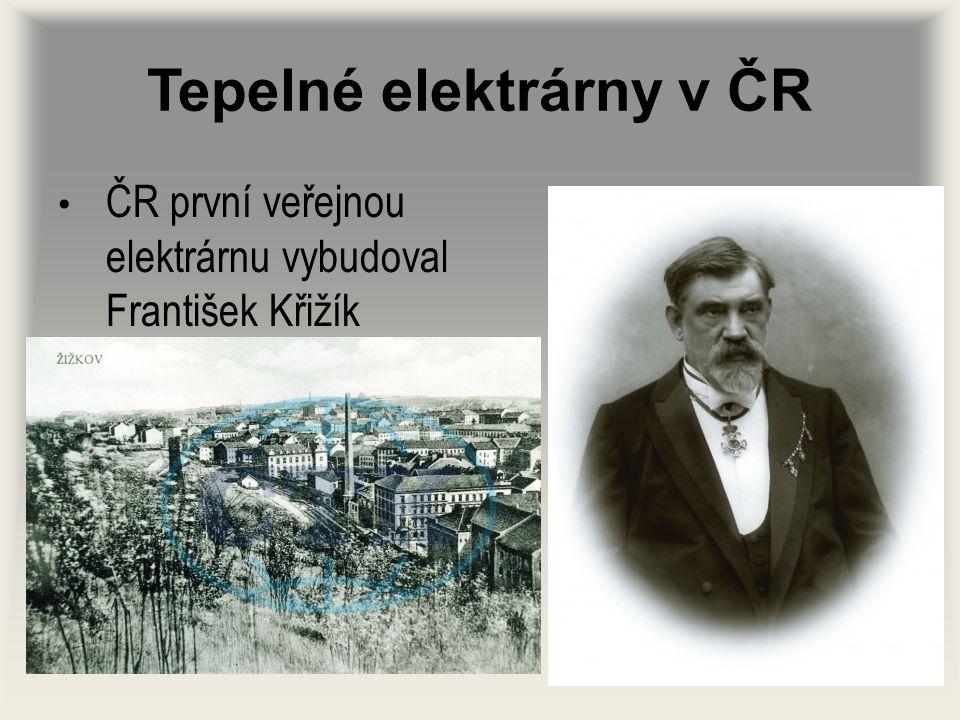 Tepelné elektrárny v ČR ČR první veřejnou elektrárnu vybudoval František Křižík