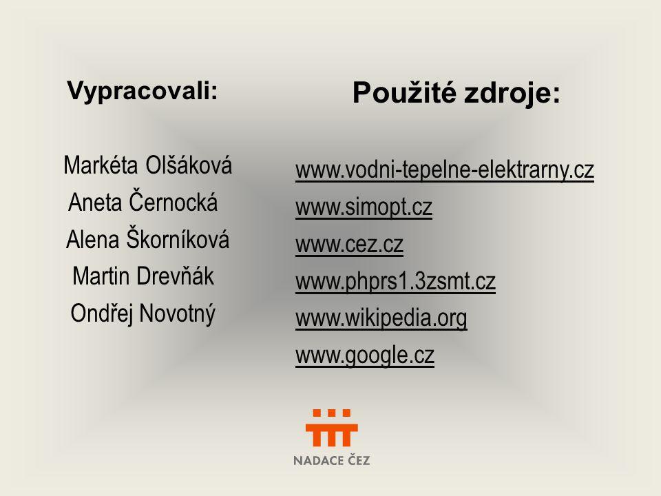 Vypracovali: Markéta Olšáková Aneta Černocká Alena Škorníková Martin Drevňák Ondřej Novotný Použité zdroje: www.vodni-tepelne-elektrarny.cz www.simopt