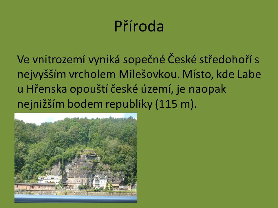 Příroda Ve vnitrozemí vyniká sopečné České středohoří s nejvyšším vrcholem Milešovkou. Místo, kde Labe u Hřenska opouští české území, je naopak nejniž