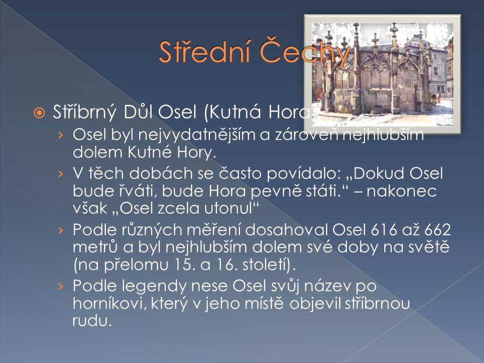 """ Stříbrný Důl Osel (Kutná Hora) › Osel byl nejvydatnějším a zároveň nejhlubším dolem Kutné Hory. › V těch dobách se často povídalo: """"Dokud Osel bude"""