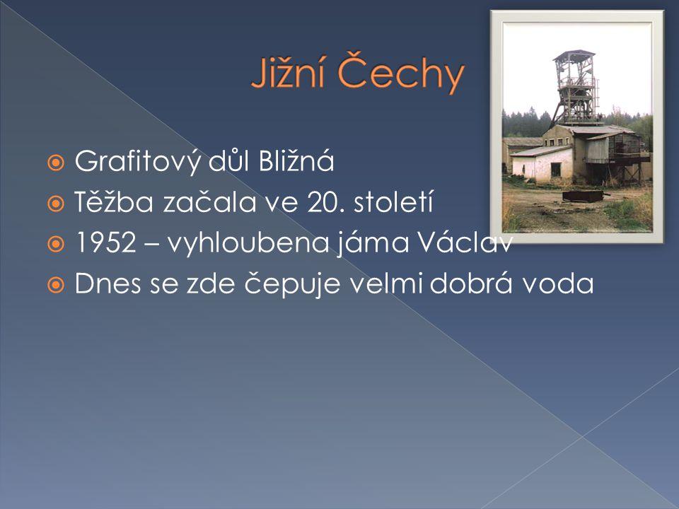  Grafitový důl Bližná  Těžba začala ve 20. století  1952 – vyhloubena jáma Václav  Dnes se zde čepuje velmi dobrá voda