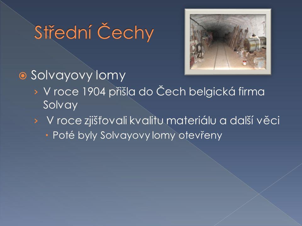  Solvayovy lomy › V roce 1904 přišla do Čech belgická firma Solvay › V roce zjišťovali kvalitu materiálu a další věci  Poté byly Solvayovy lomy otevřeny