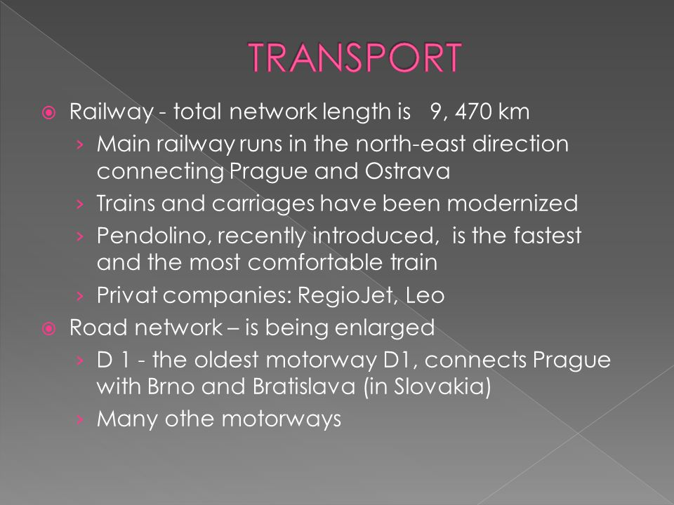  Railway - total network length is 9, 470 km › Main railway runs in the north-east direction connecting Prague and Ostrava › Trains and carriages hav