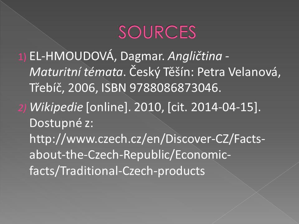1) EL-HMOUDOVÁ, Dagmar. Angličtina - Maturitní témata. Český Těšín: Petra Velanová, Třebíč, 2006, ISBN 9788086873046. 2) Wikipedie [online]. 2010, [ci