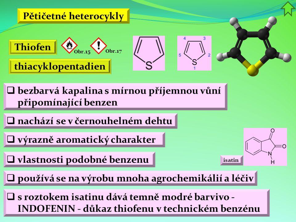 Pětičetné heterocykly  bezbarvá kapalina s mírnou příjemnou vůní připomínající benzen  výrazně aromatický charakter  vlastnosti podobné benzenu Thi