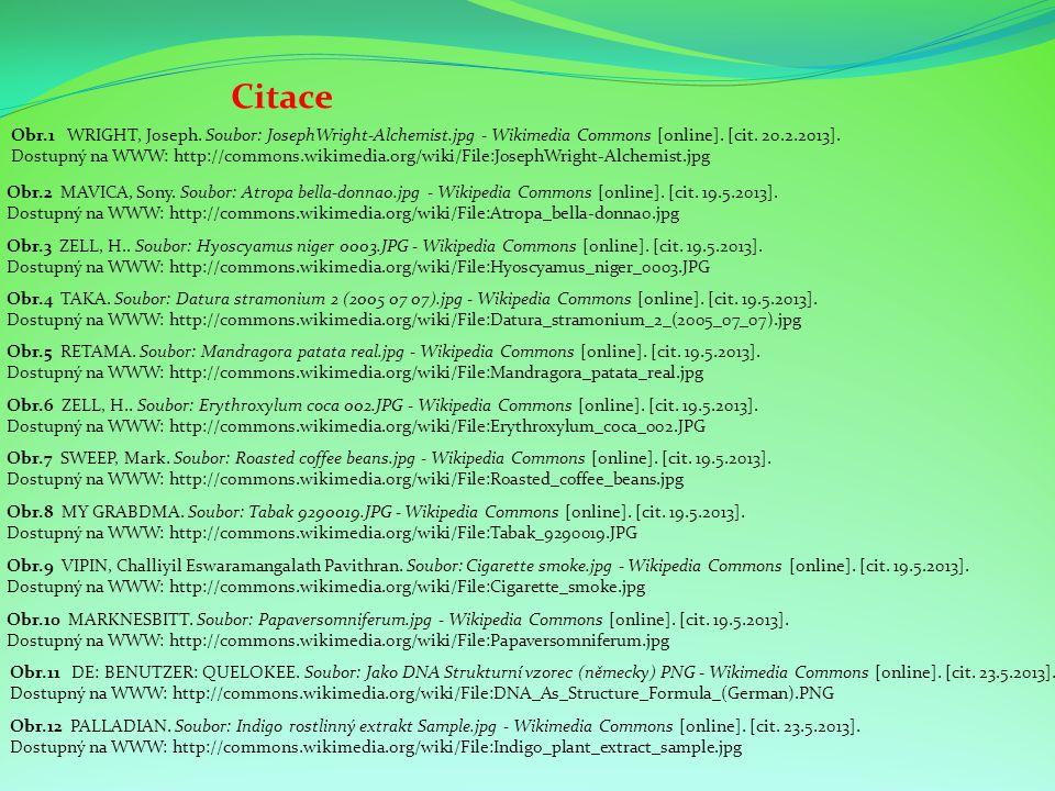 Citace Obr.3 ZELL, H.. Soubor: Hyoscyamus niger 0003.JPG - Wikipedia Commons [online]. [cit. 19.5.2013]. Dostupný na WWW: http://commons.wikimedia.org