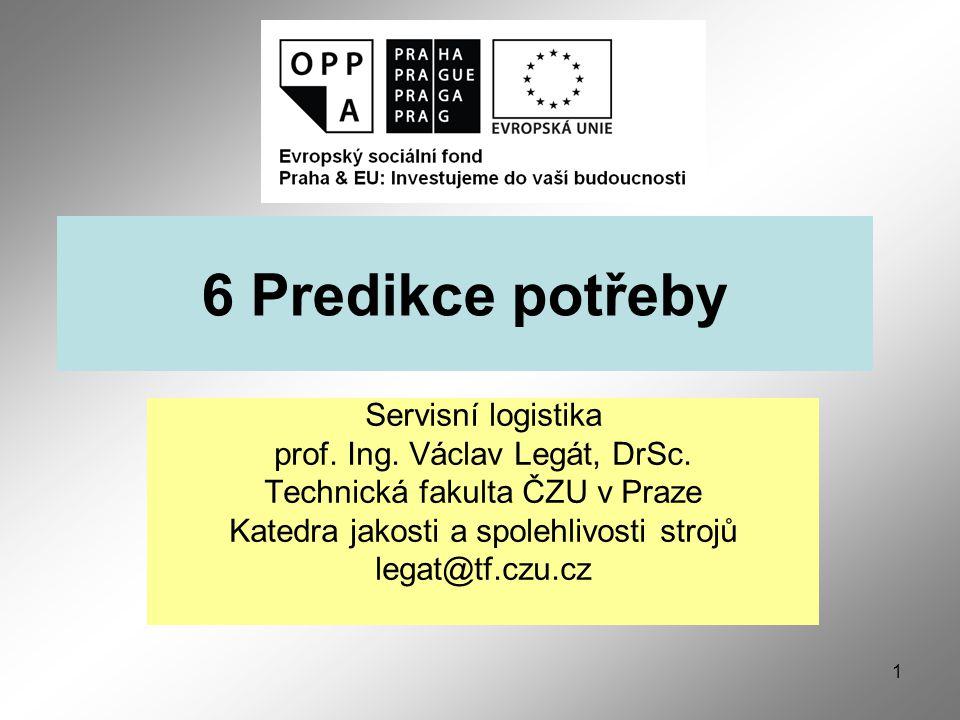 1 6 Predikce potřeby Servisní logistika prof. Ing.