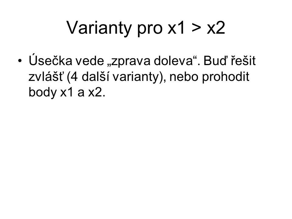 "Varianty pro x1 > x2 Úsečka vede ""zprava doleva ."
