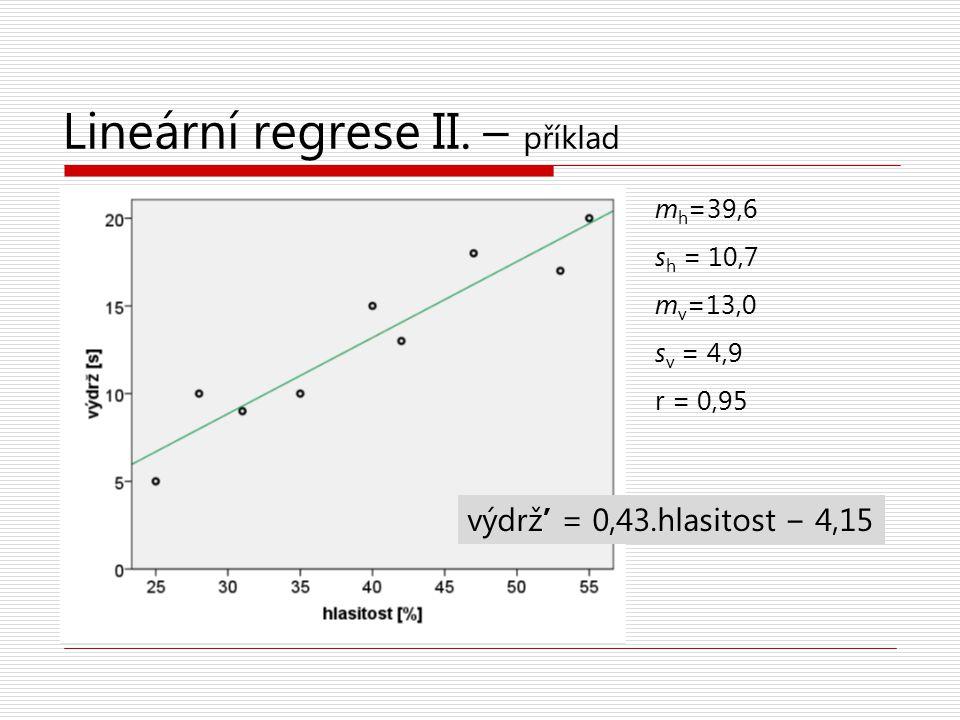 Obvyklý postup regresní analýzy  Na základě teoretických rozvah stanovíme různé modely, jejichž srovnání je potenciálně zajímavé  Nejjednodušší srovnání je u hierarchických modelů, kdy je jeden model plně vnořen do následujícího – to umožňuje testovat inkrement R2  Až v druhé řadě se zabýváme jednotlivými regresními koeficienty v modelu, který je nejúplnější/nejlepší