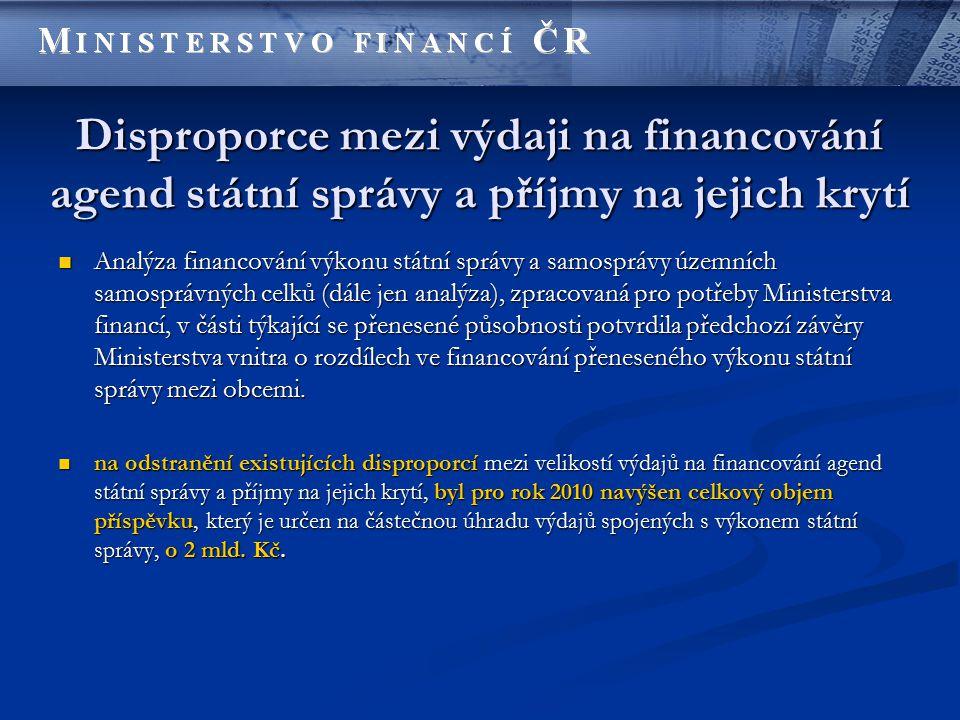 Disproporce mezi výdaji na financování agend státní správy a příjmy na jejich krytí Analýza financování výkonu státní správy a samosprávy územních samosprávných celků (dále jen analýza), zpracovaná pro potřeby Ministerstva financí, v části týkající se přenesené působnosti potvrdila předchozí závěry Ministerstva vnitra o rozdílech ve financování přeneseného výkonu státní správy mezi obcemi.
