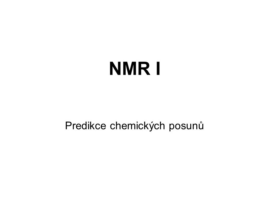 NMR I Predikce chemických posunů