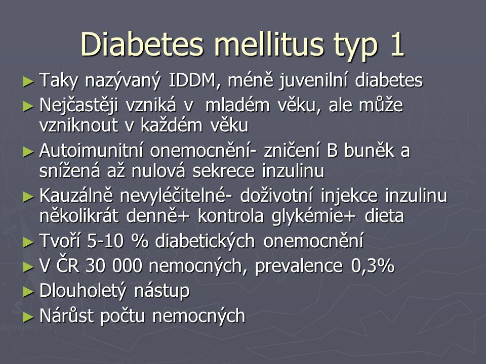 Diabetes mellitus typ 1 ► Taky nazývaný IDDM, méně juvenilní diabetes ► Nejčastěji vzniká v mladém věku, ale může vzniknout v každém věku ► Autoimunit