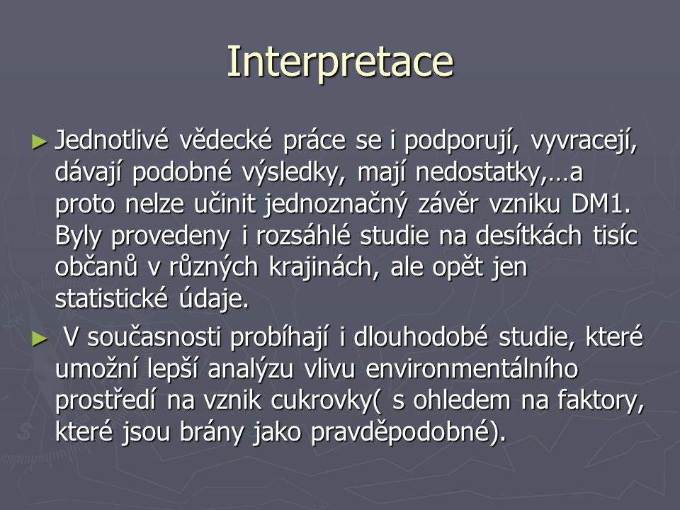 Interpretace ► Jednotlivé vědecké práce se i podporují, vyvracejí, dávají podobné výsledky, mají nedostatky,…a proto nelze učinit jednoznačný závěr vz