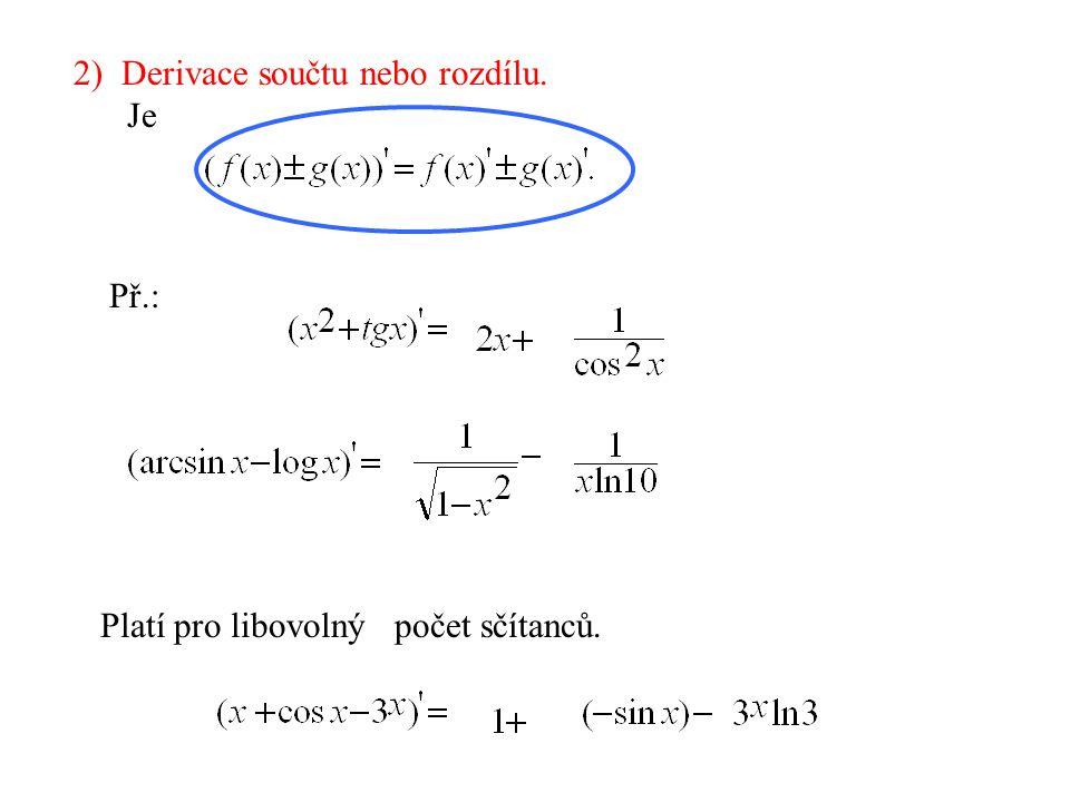 Př.: 2) Derivace součtu nebo rozdílu. Je Platí pro libovolný počet sčítanců.