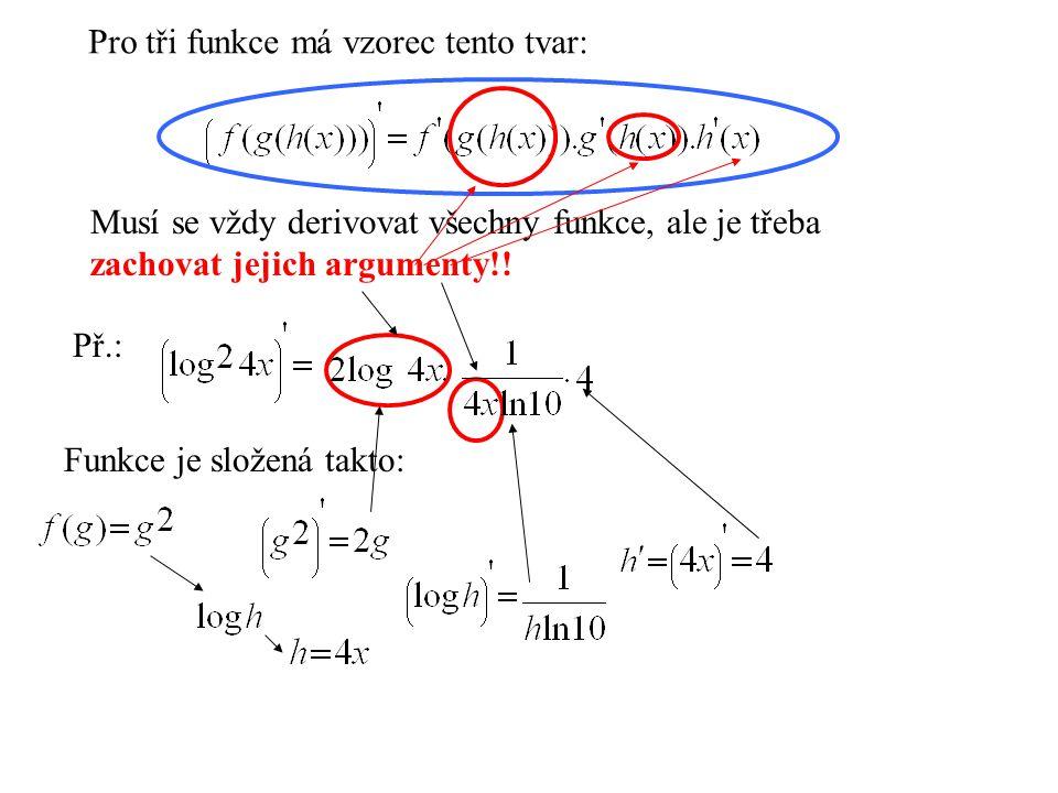 Pro tři funkce má vzorec tento tvar: Musí se vždy derivovat všechny funkce, ale je třeba zachovat jejich argumenty!.