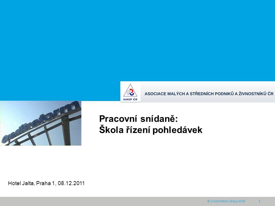 © Creditreform-Group 2008 1 Pracovní snídaně: Škola řízení pohledávek Hotel Jalta, Praha 1, 08.12.2011