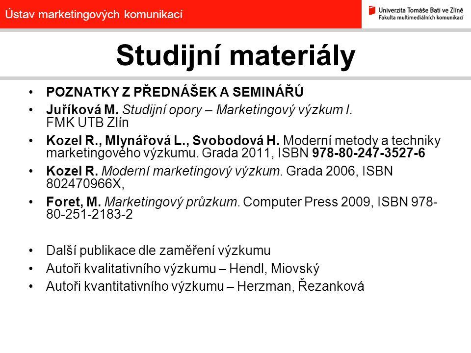 Ústav marketingových komunikací Studijní materiály POZNATKY Z PŘEDNÁŠEK A SEMINÁŘŮ Juříková M.