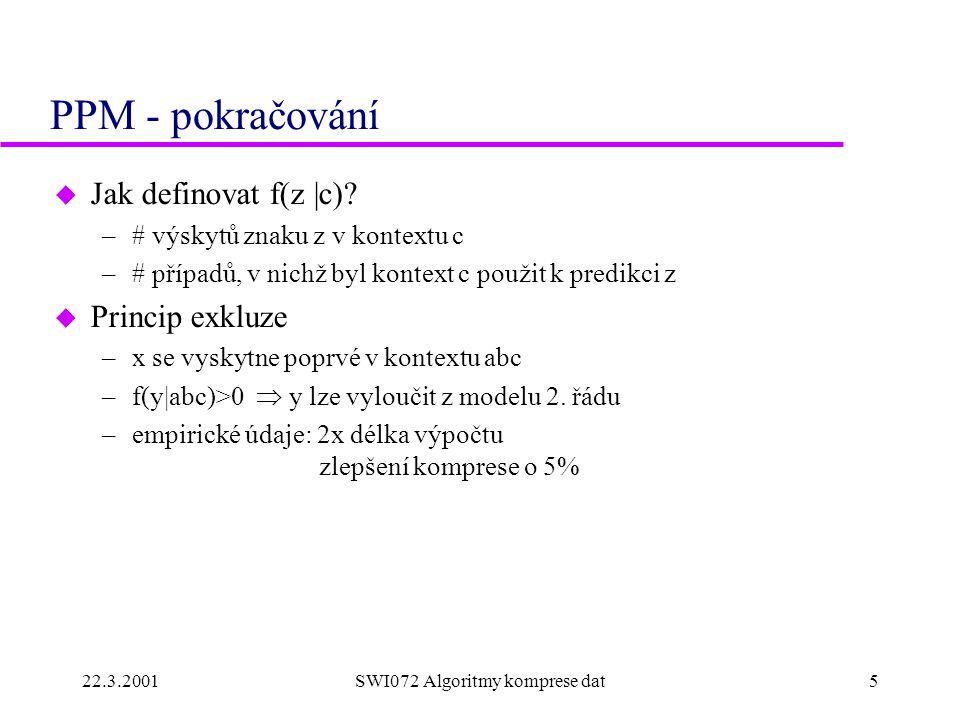 22.3.2001SWI072 Algoritmy komprese dat5 PPM - pokračování u Jak definovat f(z |c).
