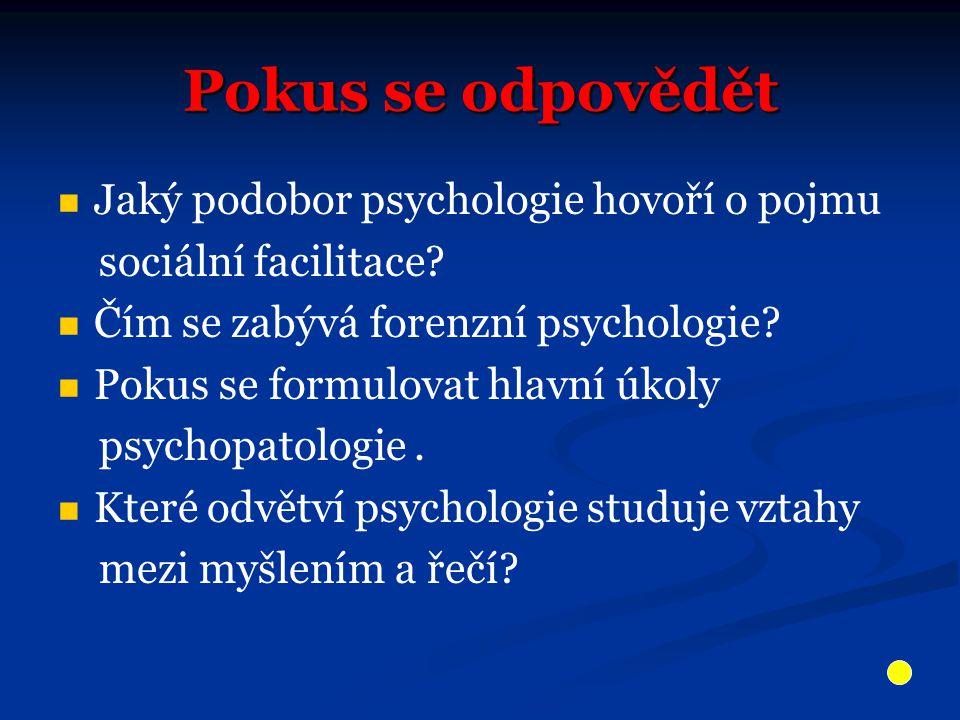 Pokus se odpovědět Jaký podobor psychologie hovoří o pojmu sociální facilitace.