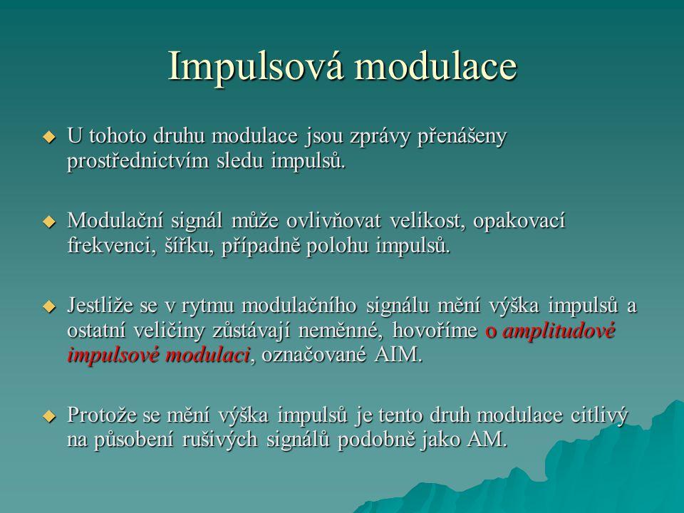 Impulsová modulace  U tohoto druhu modulace jsou zprávy přenášeny prostřednictvím sledu impulsů.  Modulační signál může ovlivňovat velikost, opakova